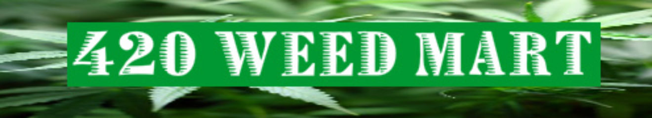 420 Weed Mart = A 420 Guide To Cannabis, Marijuana and everything 420 Related
